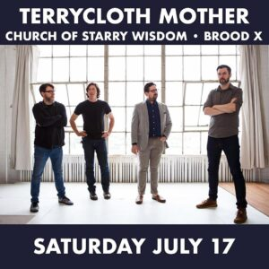 Terrycloth Mother with Church of Starry Wisdom and Brood X @ The Beachland Ballroom